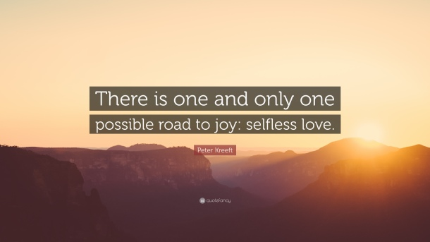 787315-Peter-Kreeft-Quote-There-is-one-and-only-one-possible-road-to-joy.jpg
